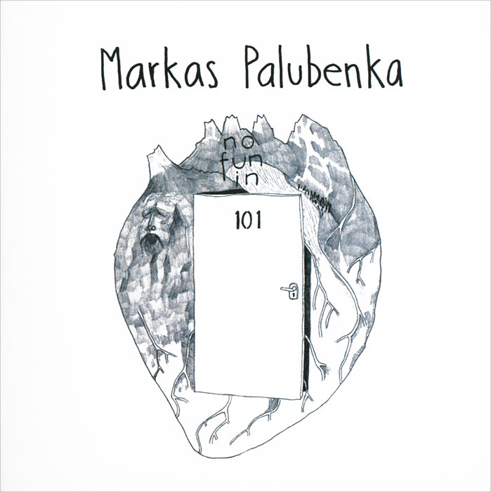 Markas Palubenka. No Fun In 101