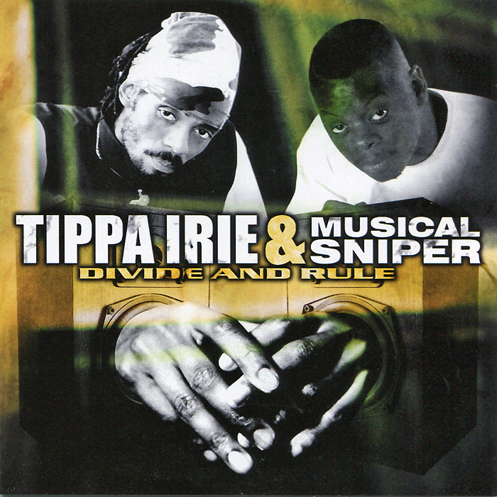 Tippa Irie & Musical Sniper. Divide and Rule