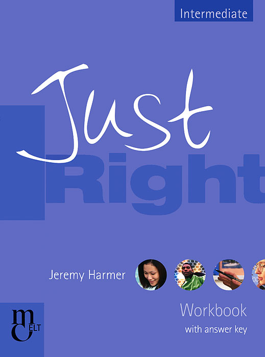 Just Right: Workbook with Answer Key: Intermediate: The Just Right Course