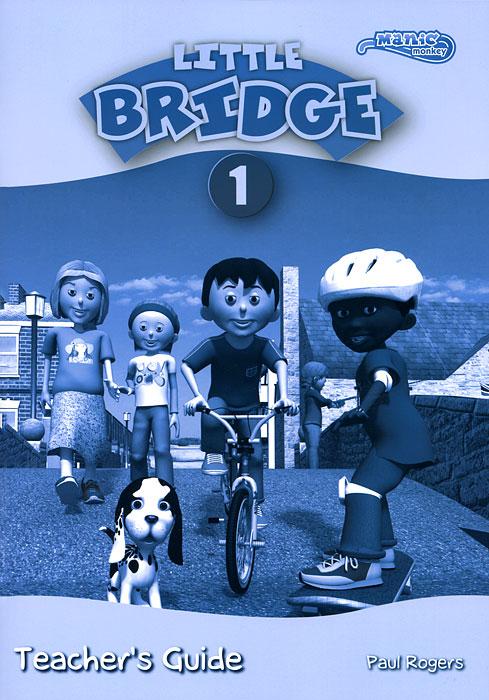 Little Bridge 1: Teacher's Guide