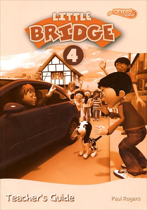 Little Bridge 4: Teacher's Guide