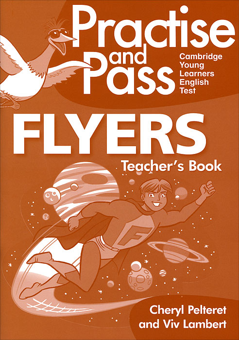 Practise & Pass Flyer Teachers Guide (+ CD-ROM) gray e practice tests for the key english test teacher s book