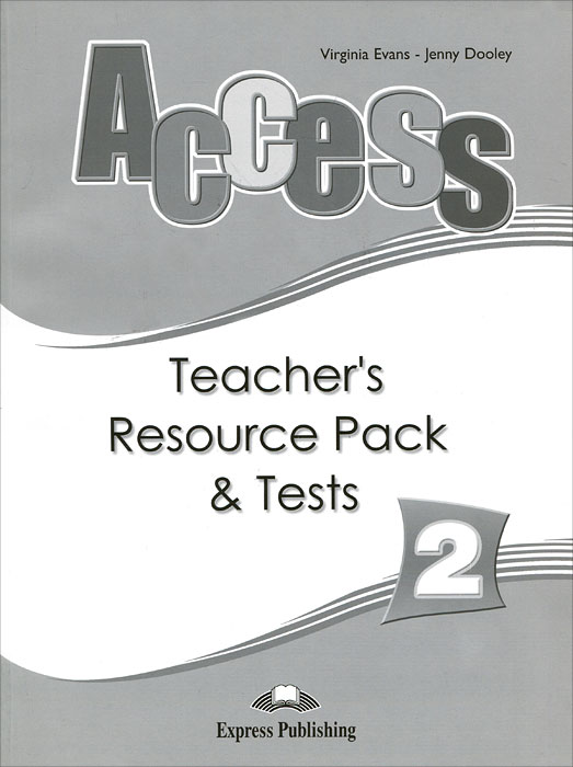 Jenny Dooley, Virginia Evans Access 2: Teacher's Resource Pack & Tests virginia evans jenny dooley on screen b2 student s book