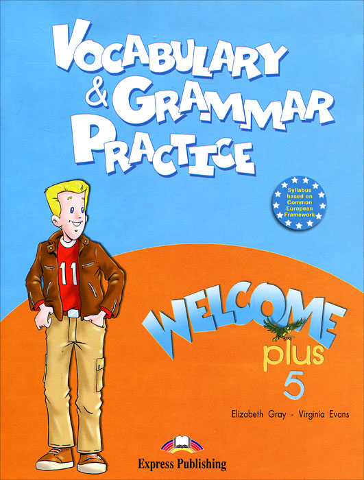 Elizabeth Gray, Virginia Evans Welcome Plus 5: Vocabulary and Grammar Practice welcome plus 6 vocabulary and grammar practice