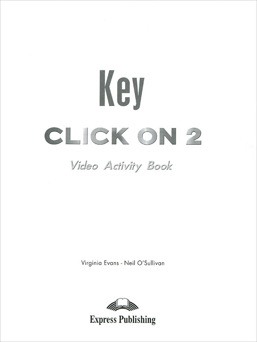 Virginia Evans, Neil O'Suilivan Key click on 2: Video activity book mastering arabic 1 activity book