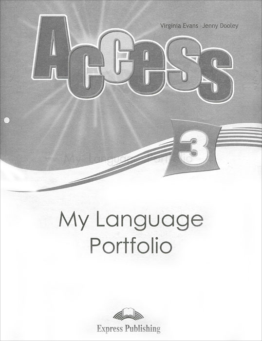Jenny Dooley,  Virginia Evans Access 3: My Language Portfolio dooley j evans v fairyland 2 my junior language portfolio языковой портфель