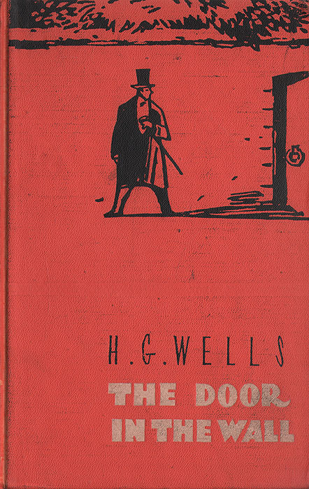 The Door in the Wall and other Stories wells h the door in the wall and other stories short stories in english 1911 дверь в стене и другие истории сборник рассказов на англйиском языке