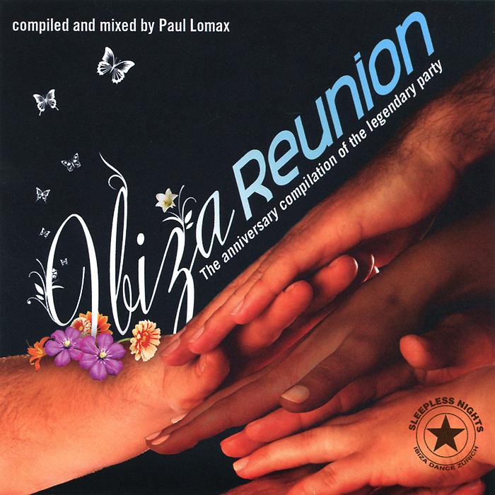 Paul Lomax.  Ibiza Reunion.  Day& Night (2 CD) ZYX Music,ООО Музыка