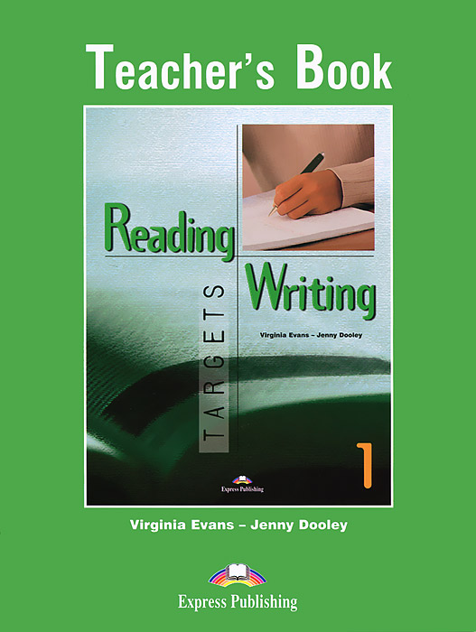 Virginia Evans, Jenny Dooley Reading & Writing: Targets 1: Teacher's Book driscoll l cambridge english skills real reading 3 with answers