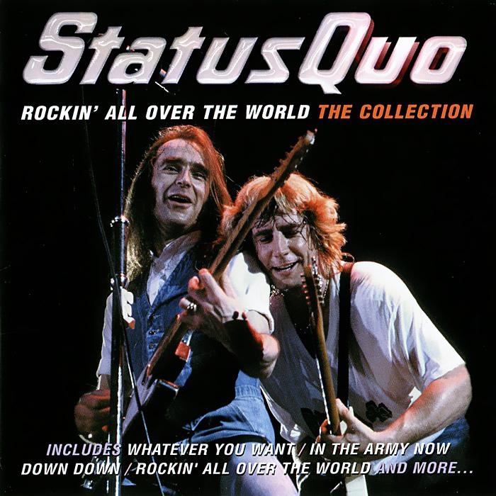 Status Quo Status Quo. Rockin' All Over The World. The Collection status quo status quo the vinyl collection vol 2 12 lp