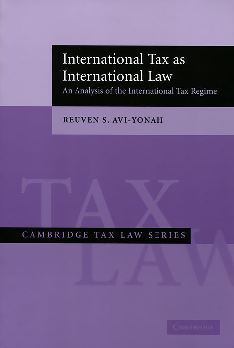 International Tax as International Law: An Analysis of The International Tax Regime the law of god an introduction to orthodox christianity на английском языке