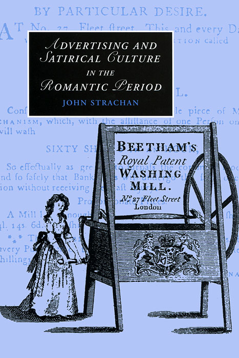 Advertising and Satirical Culture in the Romantic Period