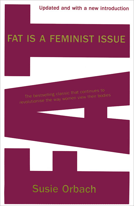 Fat Is a Feminist Issue the fat free junk food cookbook