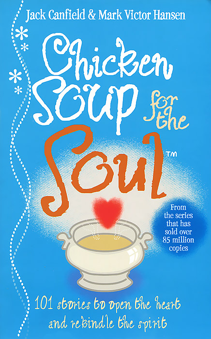 Chicken Soup for the Soul j newell philip a new harmony the spirit the earth and the human soul