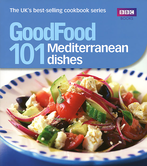 101 Mediterranean Dishes: Tried and Tested Recipes
