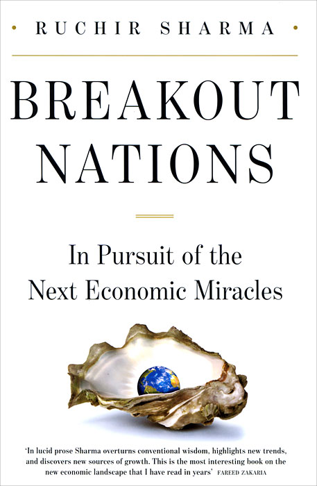 Breakout Nations: In Search of the Next Economic Miracle wendy patton making hard cash in a soft real estate market find the next high growth emerging markets buy new construction at big discounts uncover hidden properties raise private funds when bank lending is tight