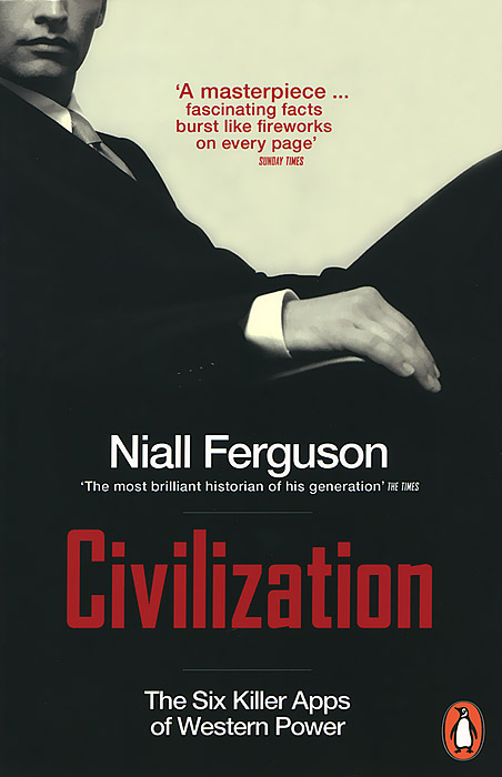 Civilization: The Six Killer Apps of Western Power civilization the west and the rest
