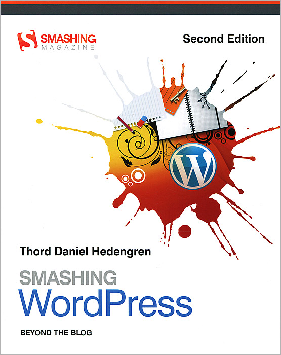 Smashing WordPress: Beyond the Blog книги эксмо wordpress для начинающих