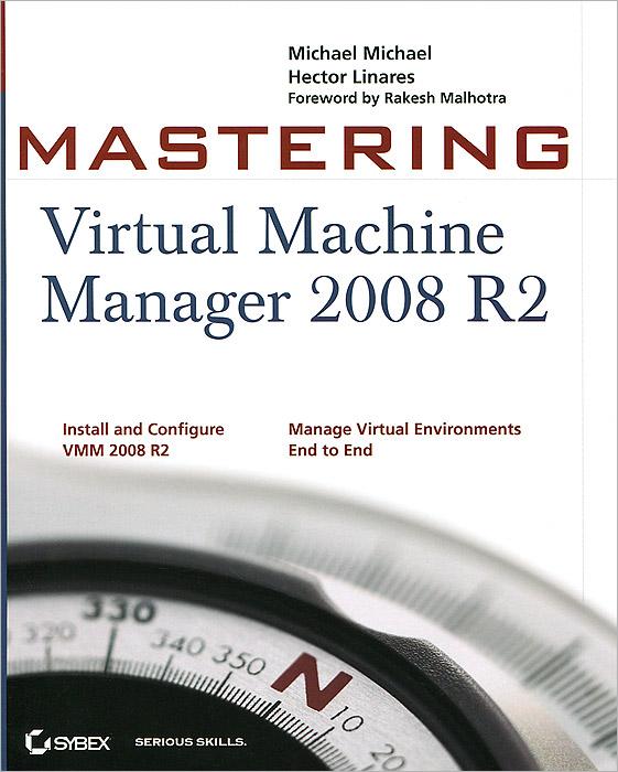 Mastering: Virtual Machine Manager 2008 R2
