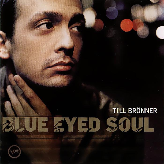 Тилл Броннер Till Bronner. Blue Eyed Soul