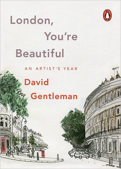 London, You're Beautiful: An Artist's Year