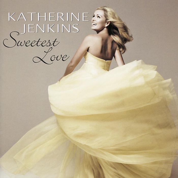 Кэтрин Дженкинс Katherine Jenkins. Sweetest Love