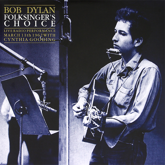 Bob Dylan With Cynthia Gooding. Folksinger Choice. Live Radio Performance March 11th 1962 (2 LP)