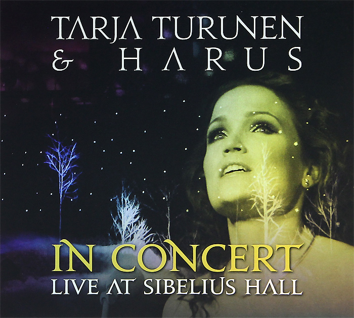 Тарья Турунен,Harus Tarja Turunen & Harus. In Concert Live At Sibelius Hall blues festival live in concert 2006