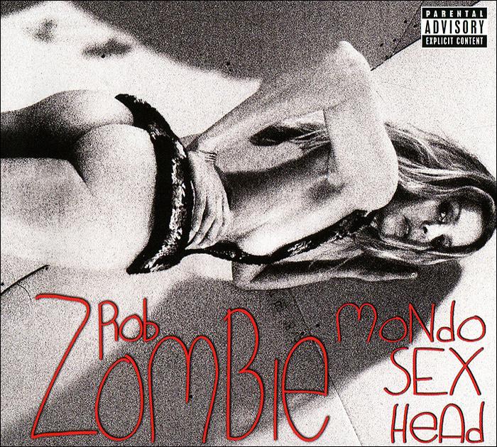 Роб Зомби Rob Zombie. Mondo Sex Head роб зомби rob zombie the sinister urge lp