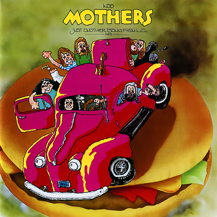 Фрэнк Заппа,The Mothers Frank Zappa, The Mothers. Just Another Band From L.A. the mothers the mothers fillmore east june 1971