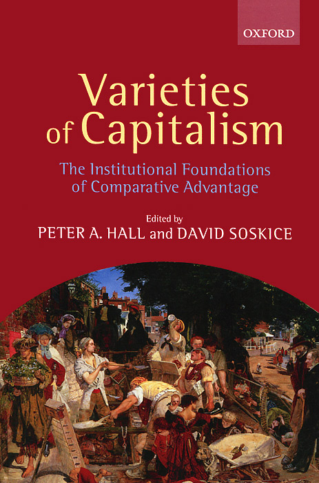 Varieties of Capitalism: The Institutional Foundations of Comparative Advantage Уцененный товар (№1) jaynal ud din ahmed and mohd abdul rashid institutional finance for micro and small entreprises in india