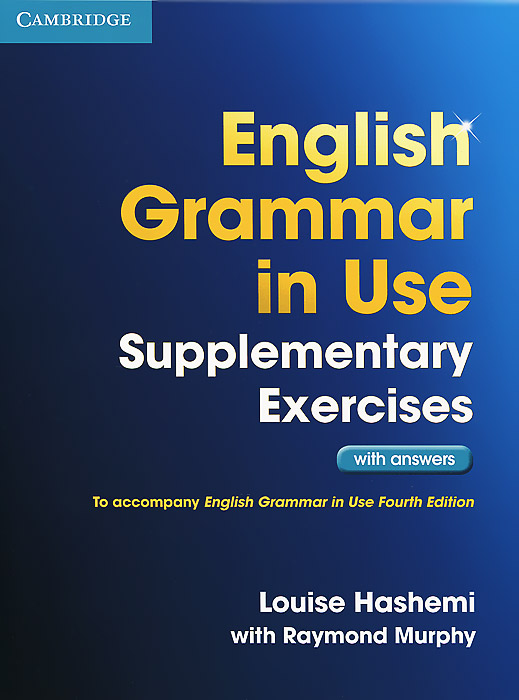 English Grammar in Use: Supplementary Exercises with Answers murphy r english grammar in use self study reference and practice book for intermediate learners of english with answers and ebook