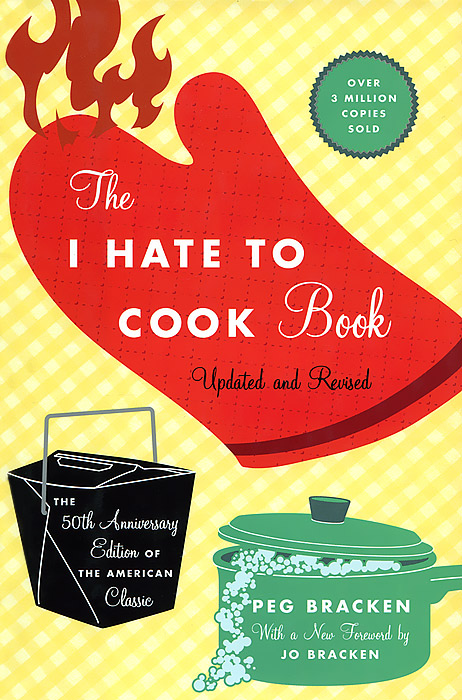 The I Hate to Cook Book the i hate kale cookbook