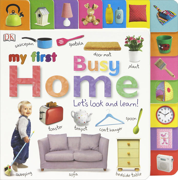 My First Busy Home: Let's Look and Learn my first playtime let s get busy