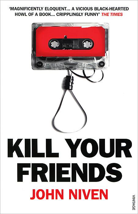 Kill Your Friends the inhuman
