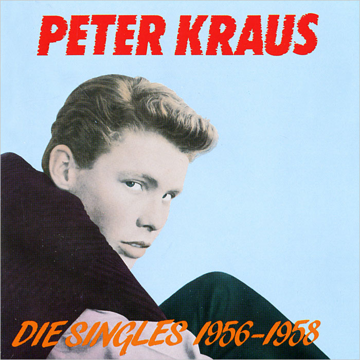 Петер Краус Peter Kraus. Die Singles 1956-1958 the aviator s wife