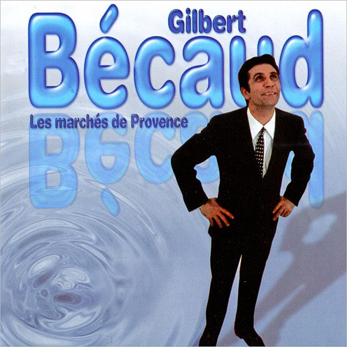 Gilbert Becaud. La Marche De Provence