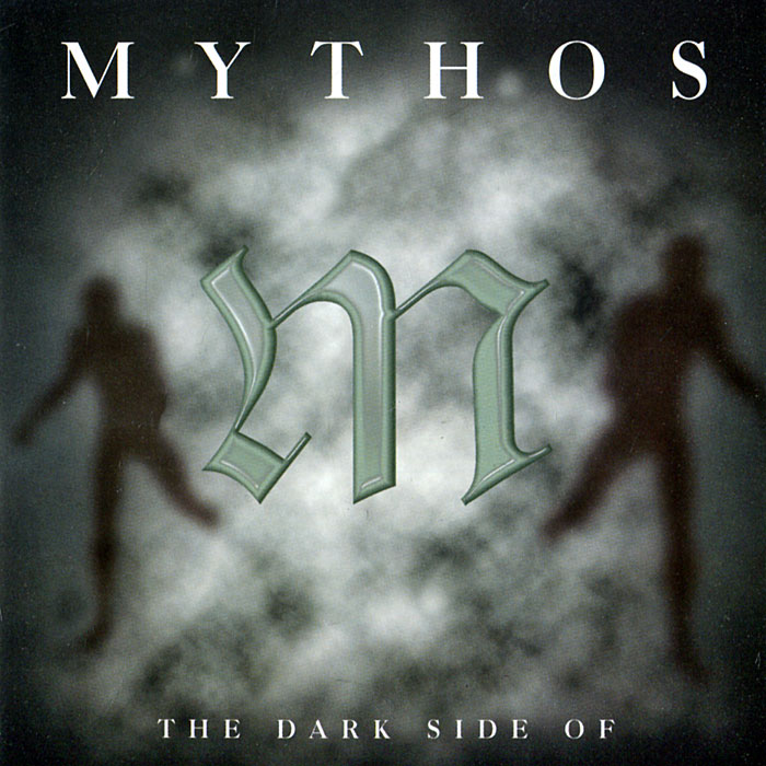 Mythos. The Dark Side Of