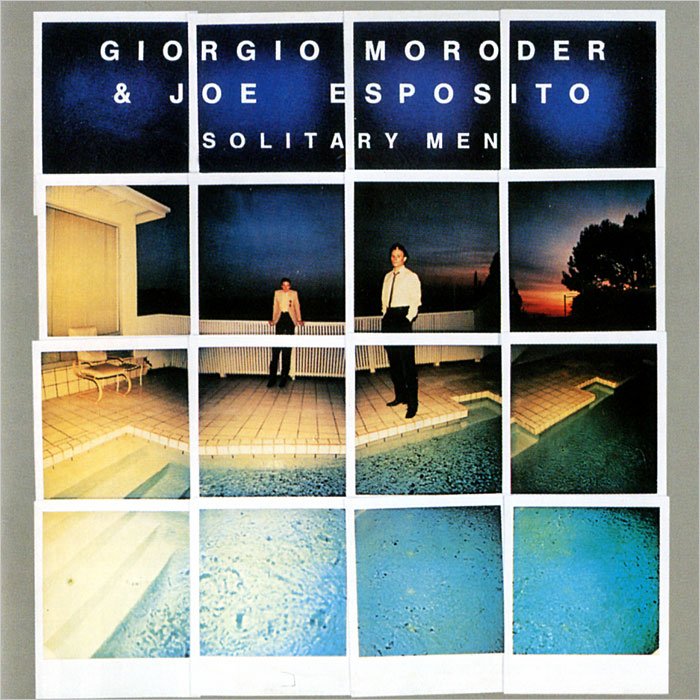 Giorgio Moroder & Joe Esposito. Solitary Men