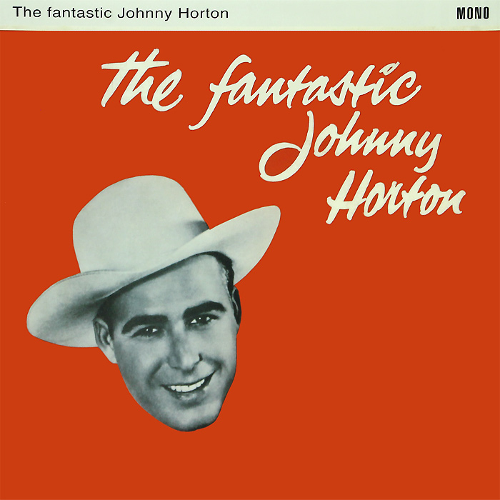 Джонни Хортон Johny Horton. The Fantastic Johnny Horton (LP) ivor horton ivor horton s beginning java 2