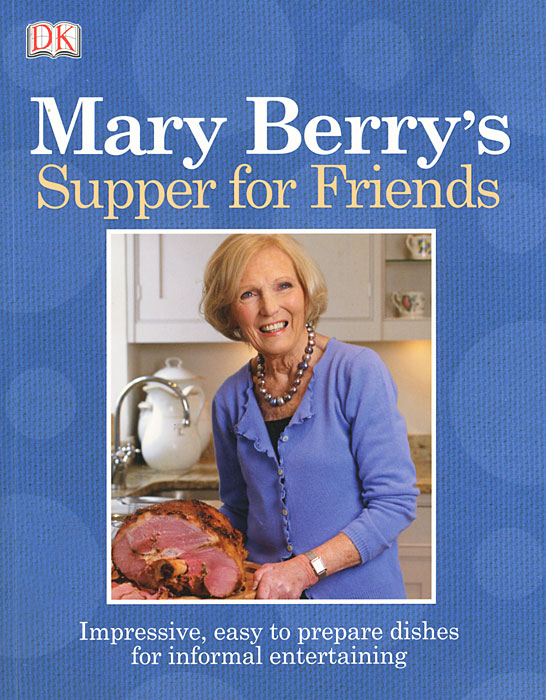 Mary Berry's Supper for Friends mary berry s traditional puddings and desserts