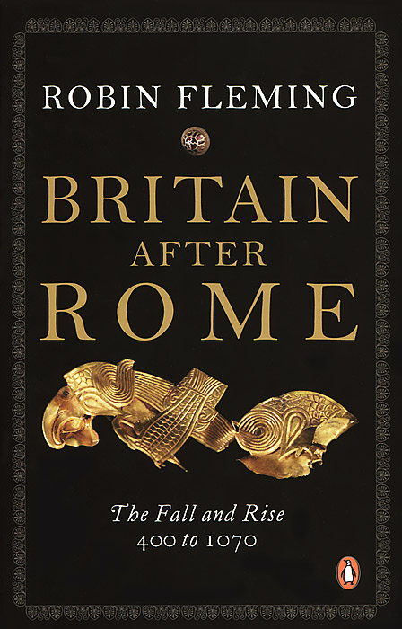 Britain After Rome: The Fall and Rise 400 to 1070 the history of rome