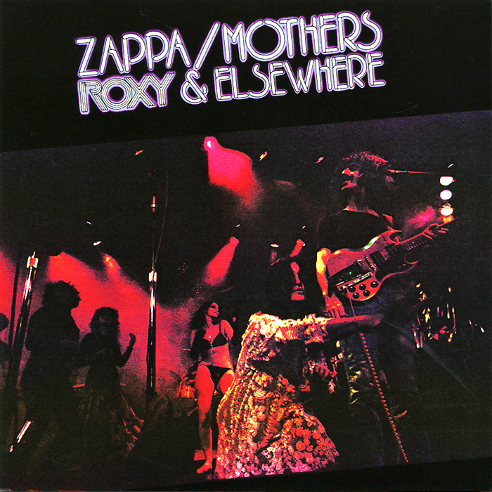 Фрэнк Заппа,The Mothers Zappa / Mothers. Roxy & Elsewhere the mothers the mothers fillmore east june 1971