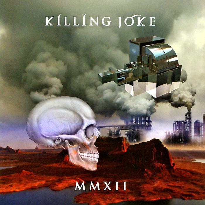 Killing Joke Killing Joke. MMXII killing hour
