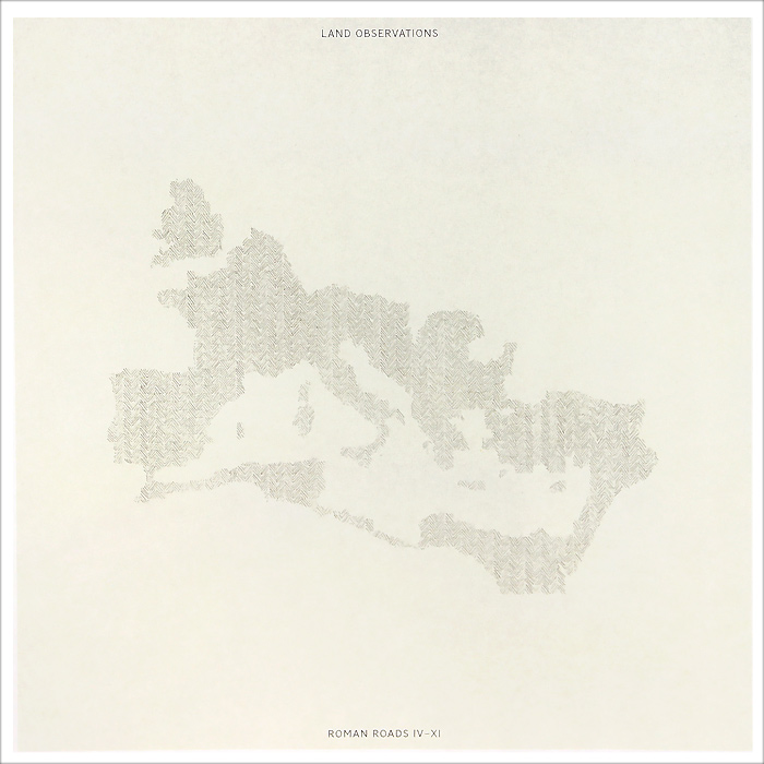Land Observations  . Roman Roads IV-XI (LP)
