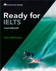 Ready for IELTS: Coursebook with Key (+ CD-ROM) reading for ielts 4 5 6 0 student s book with answer key