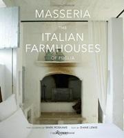 Masseria: The Italian Farmhouses of Puglia