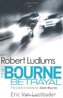Robert Ludlum's The Bourne Betrayal robert p baker the trade lifecycle