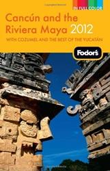 Fodor's Cancun and the Riviera Maya 2012