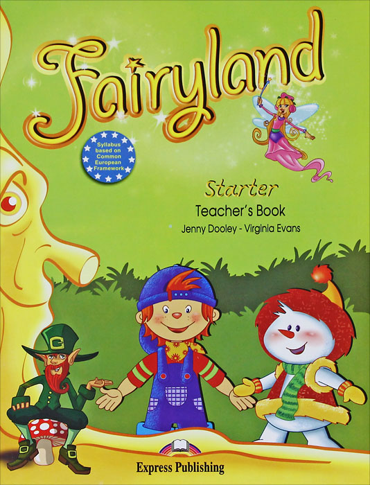 Jenny Dooley, Virginia Evans Fairyland Starter:Teacher's Book virginia evans jenny dooley on screen b2 student s book
